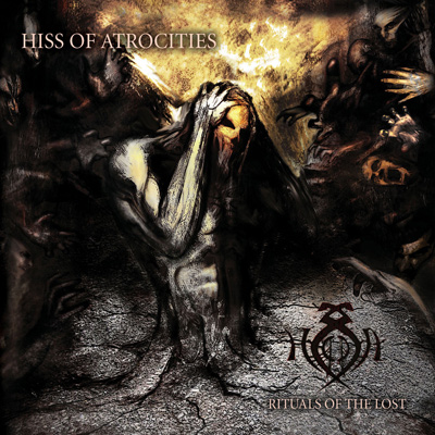 Hiss Of Atrocties Rituals Of The Lost Album Cover