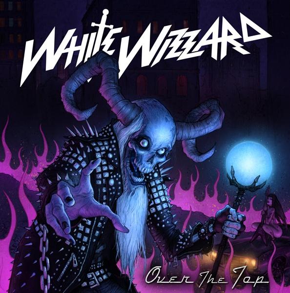 White Wizzard Over The Top Album Cover